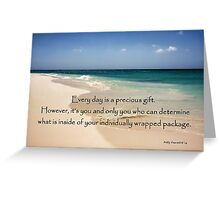 Every Day is a Precious Gift... Greeting Card