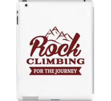 Rock Climbing For The Journey iPad Case/Skin