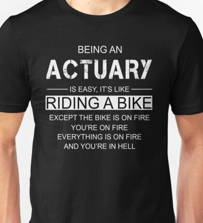 Being An Actuary Is Like Riding A Bike Unisex T-Shirt