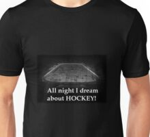 All night I dream about hockey Unisex T-Shirt