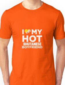 I Love My Hot Bhutanese Boyfriend Unisex T-Shirt