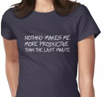Nothing makes me more productive than the last minute Womens Fitted T-Shirt