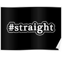 Straight - Hashtag - Black & White Poster