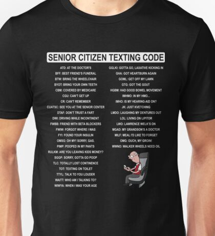 Funny Senior Citizen Texting Code T-Shirt Unisex T-Shirt