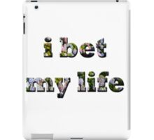 I Bet My Life- Floral iPad Case/Skin