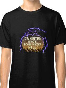 """Festival-Shirt """"Da hinten wird's schon wieder hell""""  Classic T-Shirt"""