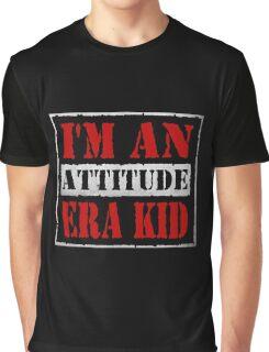 I'm An ATTITUDE Era Kid! Graphic T-Shirt