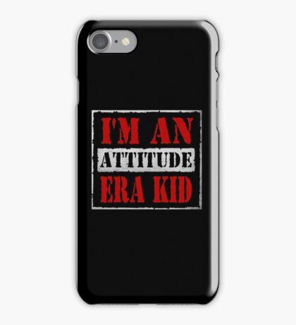 I'm An ATTITUDE Era Kid! iPhone Case/Skin