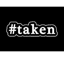 Taken - Hashtag - Black & White Photographic Print