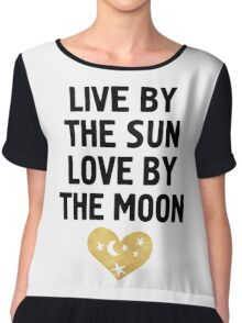 LIVE BY THE SUN LOVE BY THE MOON - love heart moon quote Chiffon Top