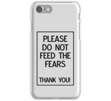 Please do not feed the fears iPhone Case/Skin