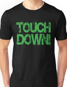 Touch Down! Unisex T-Shirt