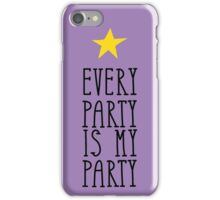 Every Party is My Party iPhone Case/Skin