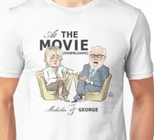 At the Movie Downloads with Malcolm and George Unisex T-Shirt