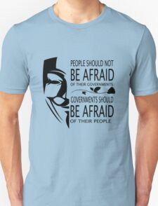 Governments Be Afraid Unisex T-Shirt