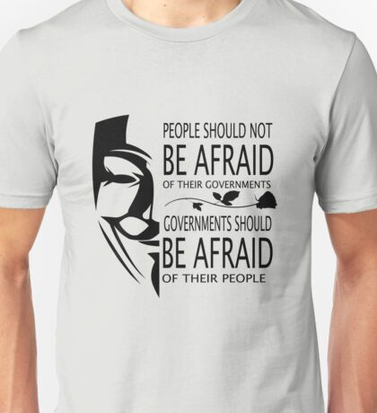 Governments Be Afraid Unisex T-Shirt