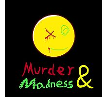 Murder and Madnesss Photographic Print
