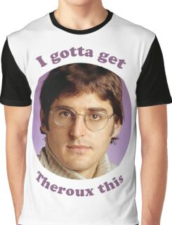 Louis Theroux – I gotta get Theroux this Graphic T-Shirt