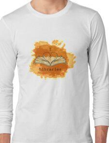 I Love Libraries (rust) Long Sleeve T-Shirt