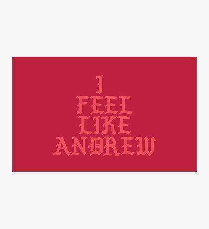 I FEEL LIKE ANDREW - Kanye West Parody (PABLO) Photographic Print
