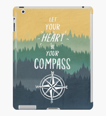 Let Your Heart Be Your Compass iPad Case/Skin