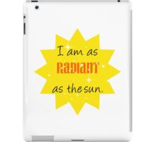 As Radiant as the Sun iPad Case/Skin