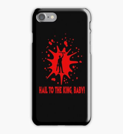 "Ash ""Hail to the King, Baby!"" iPhone Case/Skin"