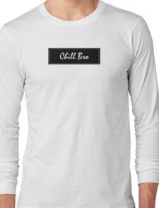'Chill Bro' Long Sleeve T-Shirt