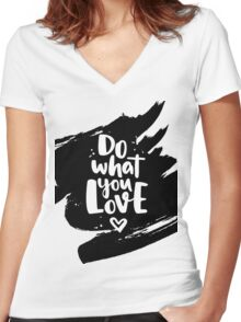 Do what you Love. Lettering ink quote Women's Fitted V-Neck T-Shirt