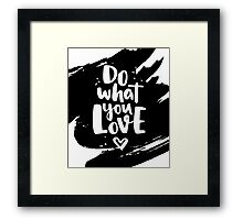 Do what you Love. Lettering ink quote Framed Print