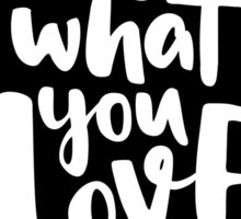 Do what you Love. Lettering ink quote Sticker