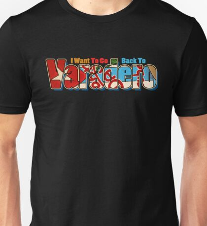 I Want To Go Back To Varadero Unisex T-Shirt