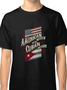 American Grown with Cuban Roots copy Classic T-Shirt