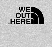 we out here Unisex T-Shirt