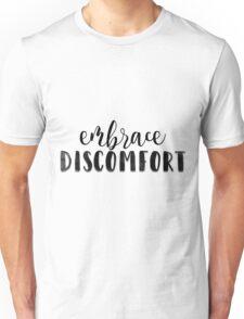 Embrace Discomfort Unisex T-Shirt