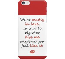 Madly in Love, so Kiss Me iPhone Case/Skin