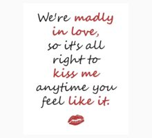 Madly in Love, so Kiss Me One Piece - Short Sleeve