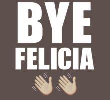 Bye Felicia ✌ by mutinyaudio