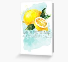 If Life Gives You Lemons Greeting Card
