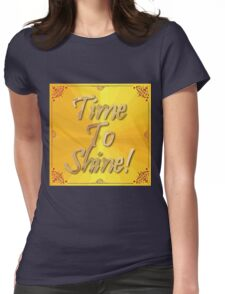 Time To Shine! Womens Fitted T-Shirt