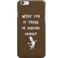 Discord - What fun is there in making sense? iPhone Case/Skin
