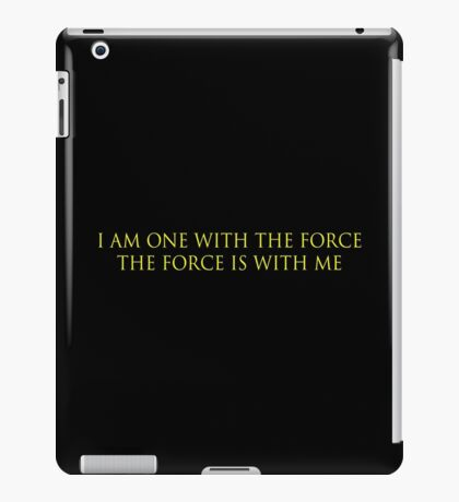 I Am One With The Force The Force Is With Me iPad Case/Skin
