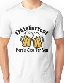 Oktoberfest Here's Two For You Funny Oktoberfest T-Shirts Unisex T-Shirt