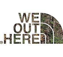 We Out Here (camo) Photographic Print