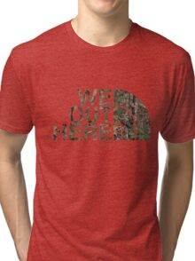 We Out Here (camo) Tri-blend T-Shirt