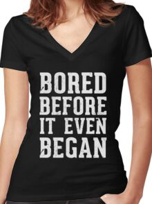 Bored before it even began Women's Fitted V-Neck T-Shirt