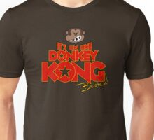 It's on like Donkey Kong! @#$%! Unisex T-Shirt