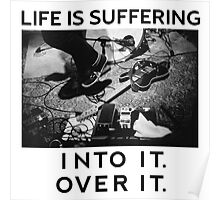 Into It. Over It. LIfe is suffering Poster