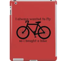 I always Wanted To Fly, So I bought a bike iPad Case/Skin