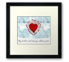 My heart is and always be yours Framed Print